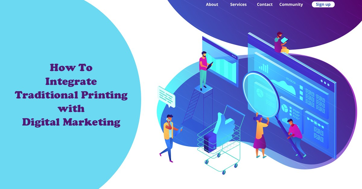 How To Integrate Traditional Printing with Digital Marketing